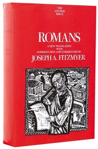 Anchor: Romans (#33 in Anchor Bible Commentaries Series)