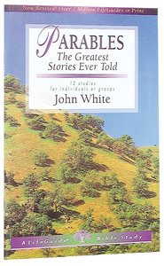 Parables - 12 on the Greatest Stories Ever Told (Lifeguide Bible Study Series)