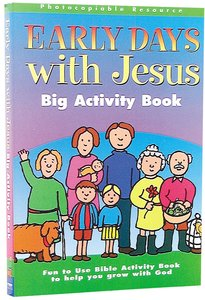 Big Activity Book (The Early Days With Jesus Series)