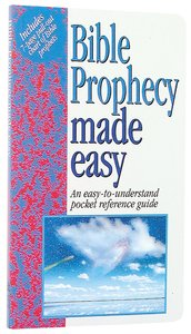 Bible Prophecy Made Easy (Bible Made Easy Series)