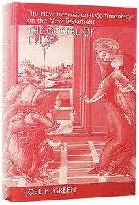 The Gospel of Luke (New International Commentary On The New Testament Series)