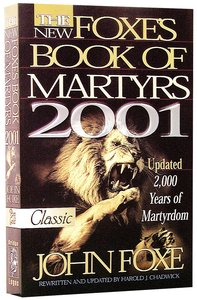 The New Foxes Book of Martyrs (2001) (Pure Gold Classics Series)