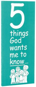 5 Things God Wants Me to Know (Five)