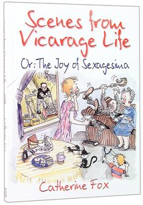 Scenes From Vicarage Life - the Joy of Sexagesima