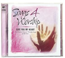 I Give You My Heart (#04 in Songs 4 Worship Series)