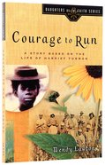 Courage to Run (#01 in Daughters Of The Faith Series)