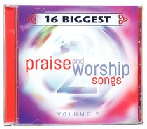 16 Biggest Praise and Worship Songs Volume 2