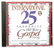 International 25 Old-Time Gospel Songs Volume 1