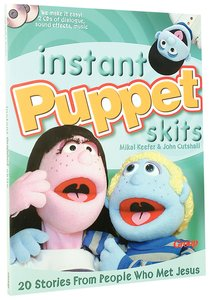 Instant Puppet Skits:20 Stories From People Who Met Jesus