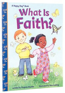 What is Faith? (Happy Day Series)