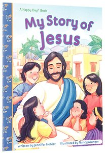 My Story of Jesus (Happy Day Series)