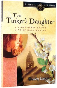 The Tinkers Daughter (#02 in Daughters Of The Faith Series)