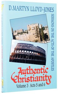 Acts 5-6 (#03 in Authentic Christianity Series)