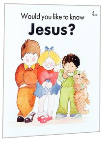 Would You Like to Know Jesus