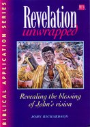 Revelation Unwrapped (Biblical Application Series)