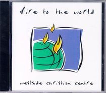 Fire to the World