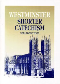 Westminster Shorter Catechism With Proof Texts