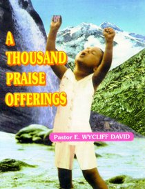 A Thousand Praise Offerings