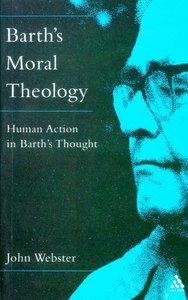 Barths Moral Theology