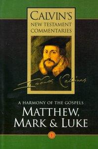 Matthew, Mark, Luke (Volume 1) (Calvins New Testament Commentary Series)