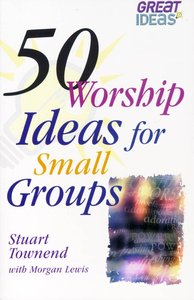 50 Worship Ideas For Small Groups