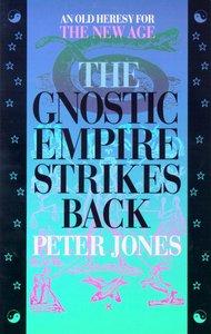 The Gnostic Empire Strikes Back