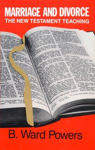 Marriage and Divorce: The New Testament Teaching