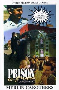 Prison to Praise (Large Print)