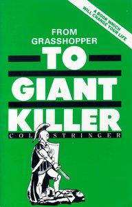 From Grasshopper to Giant Killer