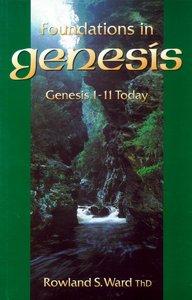Foundations in Genesis: Genesis 1-11 Today