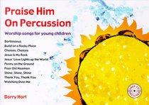 Praise Him on Percussion