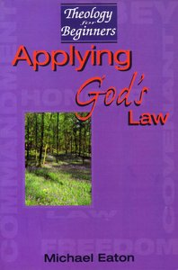 Theology For Beginners: Applying Gods Laws
