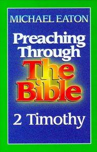 2 Timothy (Preaching Through the Bible) (Preaching Through The Bible Series)