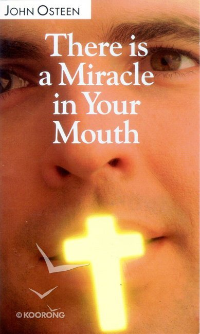 Buy There Is A Miracle In Your Mouth By John Osteen Online