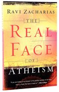 The Real Face of Atheism: (Formerly: A Shattered Visage)
