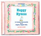 Happy Hymns (Cedarmont Baby Series)