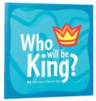 Two Ways to Live For Kids: Who Will Be King?