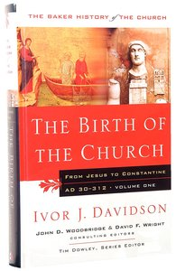 The Birth of the Church (#01 in Baker History Of The Church Series)