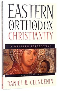 Eastern Orthodox Christianity (2nd Edition)