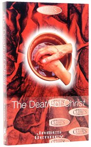 The Death of Christ (#30 in Biblical Classics Library Series)