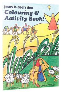 Jesus is Gods Son: Colouring and Activity Book