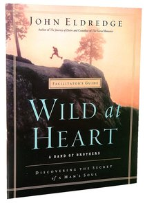 Wild At Heart (Facilitators Guide)