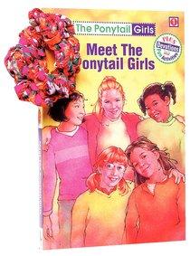 Meet the Ponytail Girls (#01 in Ponytail Girls Series)