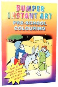 Bumper Instant Art: Pre-School Colouring