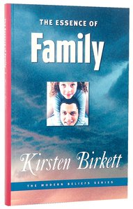 The Essence of Family (Modern Beliefs Series)