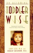 Toddler Wise (On Becoming Series)