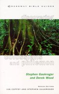 Discovering Colossians & Philemon (Crossway Bible Guides Series)