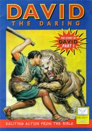 David, the Daring (Story of David #01) (Bible Society Comics Series)