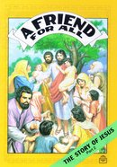 A Friend For All (Story of Jesus #02) (Bible Society Comics Series)