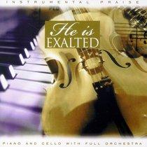 He is Exalted (Instrumental Praise Series)